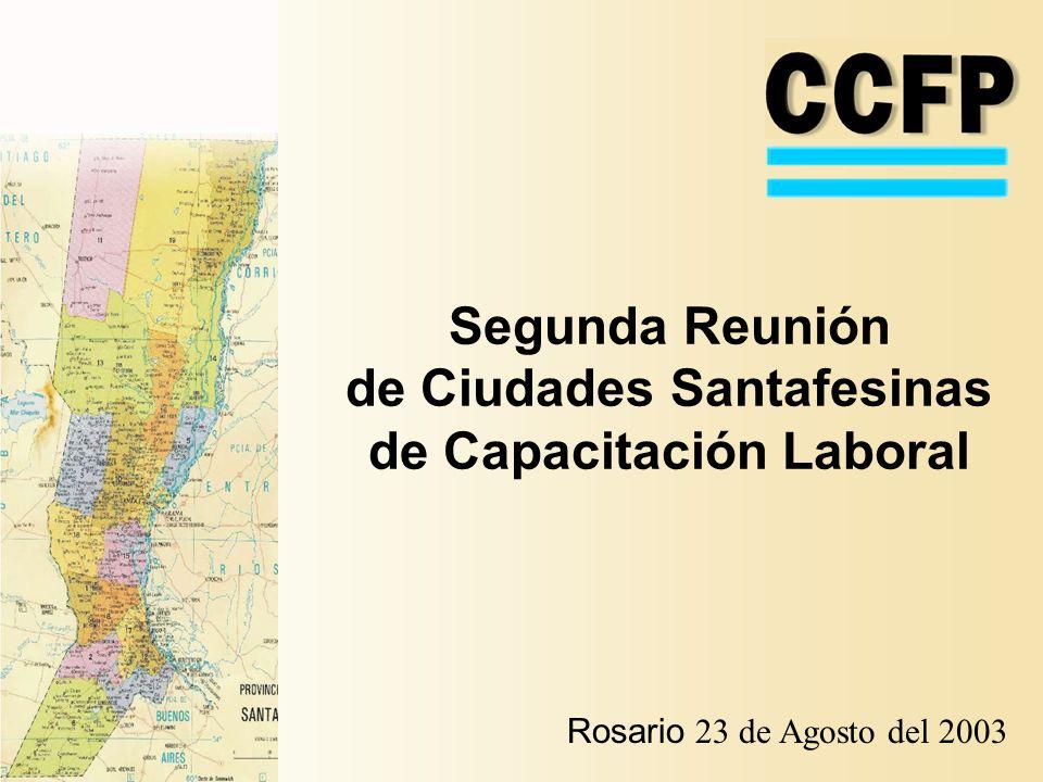 Segunda Reunión de Ciudades Santafesinas de Capacitación Laboral Rosario 23 de Agosto del 2003