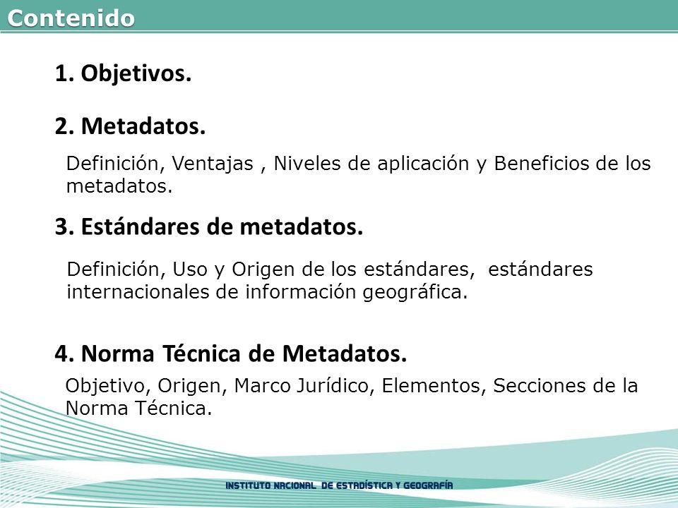 2.Metadatos. 3. Estándares de metadatos. 4. Norma Técnica de Metadatos.