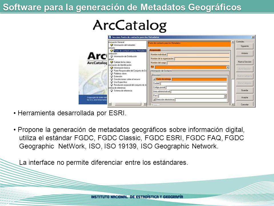 Software para la generación de Metadatos Geográficos Herramienta desarrollada por ESRI.