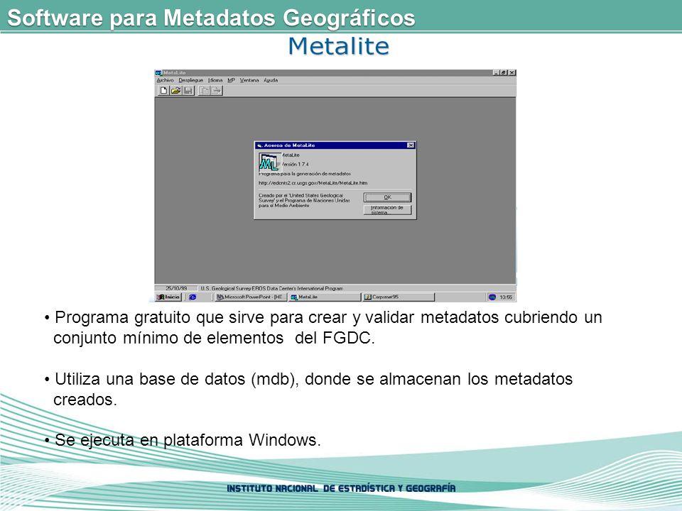 Software para Metadatos Geográficos Programa gratuito que sirve para crear y validar metadatos cubriendo un conjunto mínimo de elementos del FGDC.
