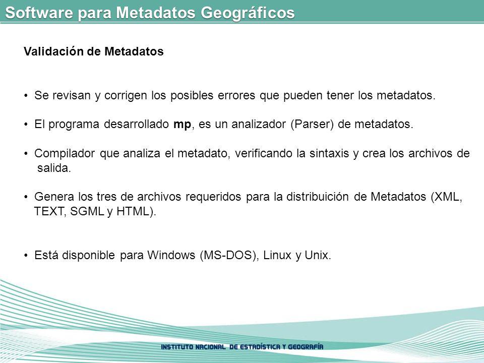 Validación de Metadatos Se revisan y corrigen los posibles errores que pueden tener los metadatos.