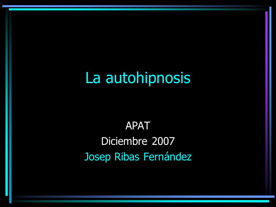 La autohipnosis APAT Diciembre 2007 Josep Ribas Fernández