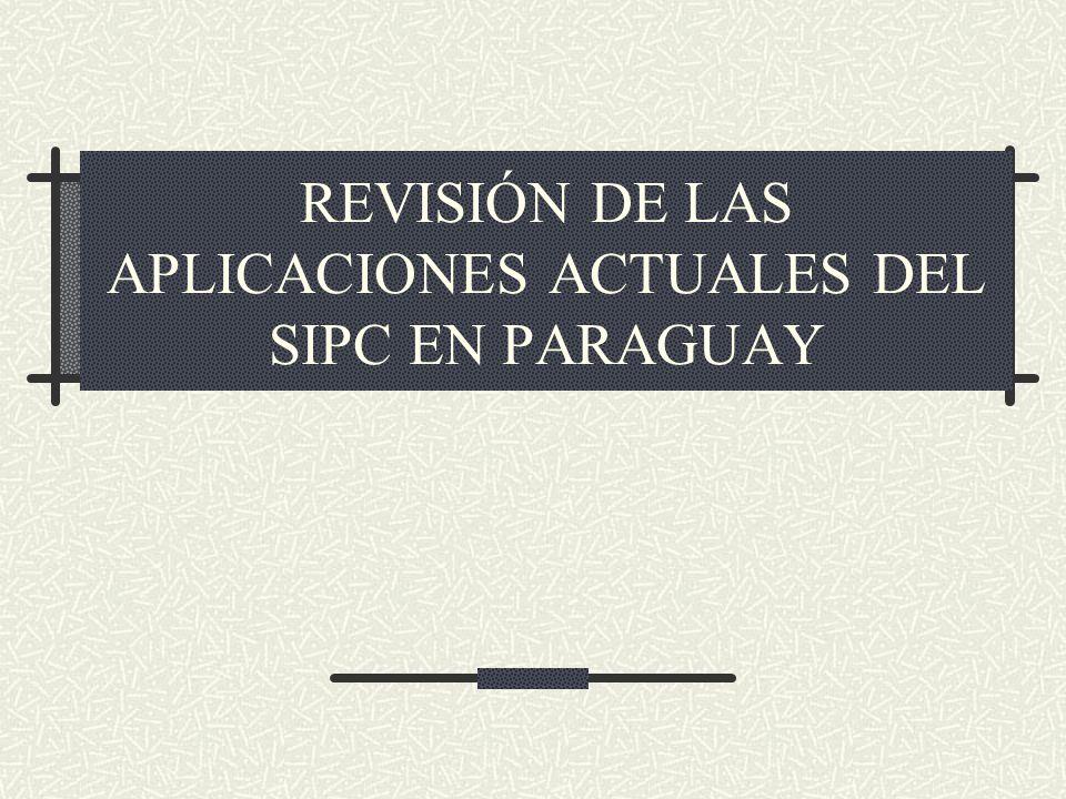 REVISIÓN DE LAS APLICACIONES ACTUALES DEL SIPC EN PARAGUAY