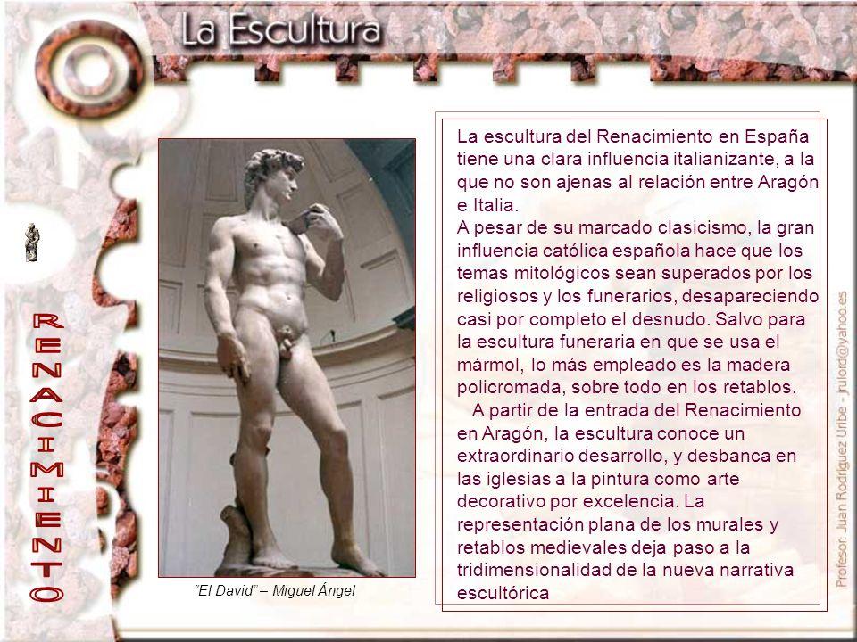 El David – Miguel Ángel La escultura del Renacimiento en España tiene una clara influencia italianizante, a la que no son ajenas al relación entre Ara