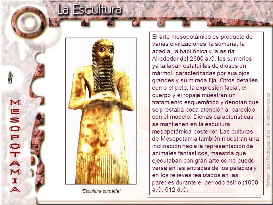 El arte mesopotámico es producto de varias civilizaciones: la sumeria, la acadia, la babilónica y la asiria. Alrededor del 2600 a.C. los sumerios ya t