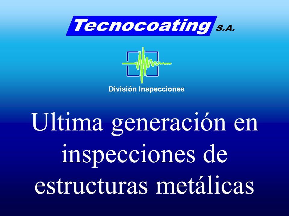 Ultima generación en inspecciones de estructuras metálicas División Inspecciones