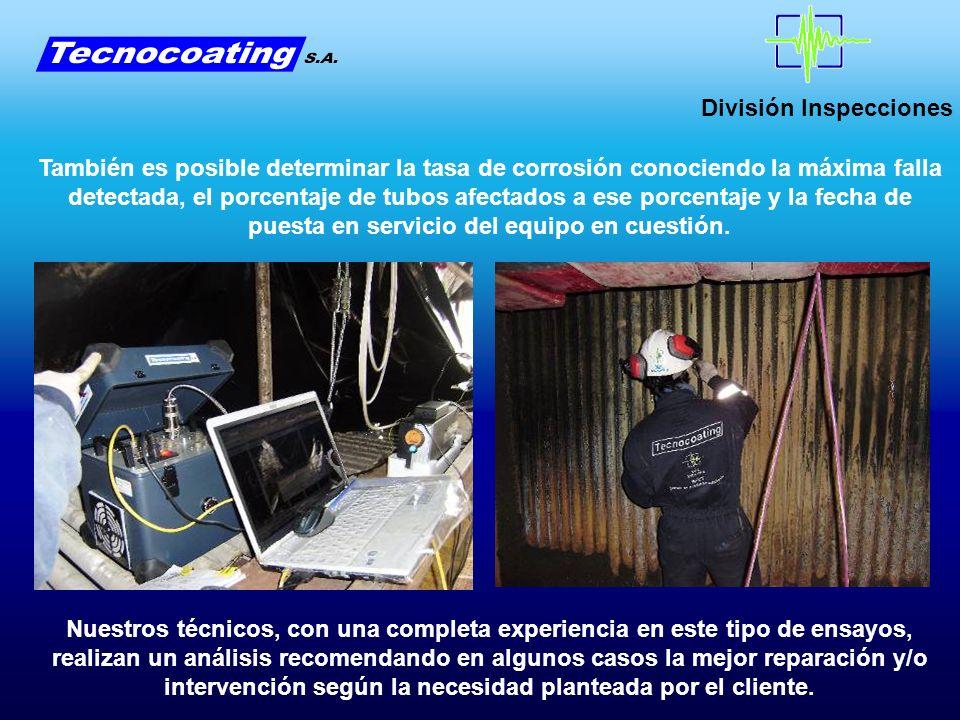 División Inspecciones También es posible determinar la tasa de corrosión conociendo la máxima falla detectada, el porcentaje de tubos afectados a ese