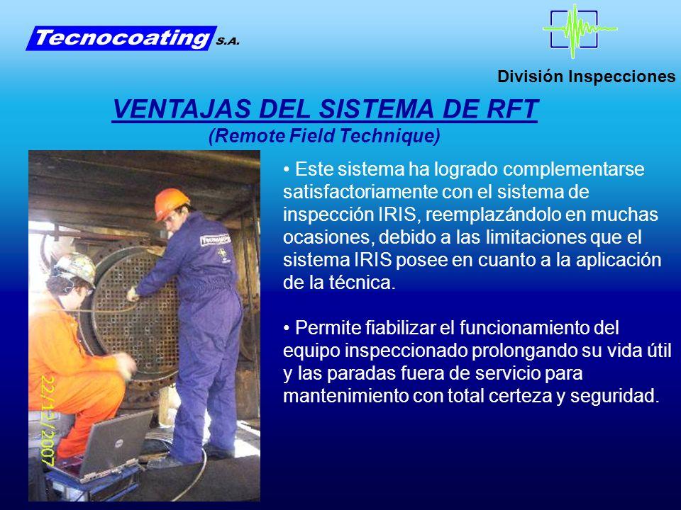 División Inspecciones Este sistema ha logrado complementarse satisfactoriamente con el sistema de inspección IRIS, reemplazándolo en muchas ocasiones,
