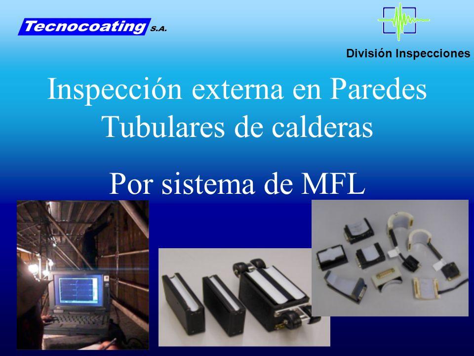 División Inspecciones Inspección externa en Paredes Tubulares de calderas Por sistema de MFL