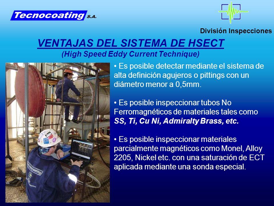 División Inspecciones Es posible detectar mediante el sistema de alta definición agujeros o pittings con un diámetro menor a 0,5mm. Es posible inspecc