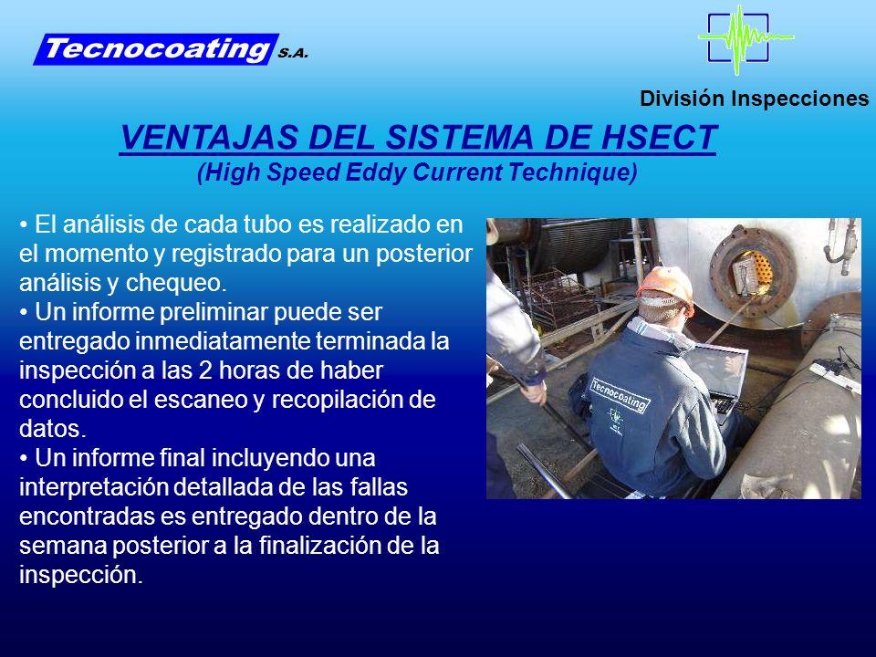 División Inspecciones El análisis de cada tubo es realizado en el momento y registrado para un posterior análisis y chequeo. Un informe preliminar pue