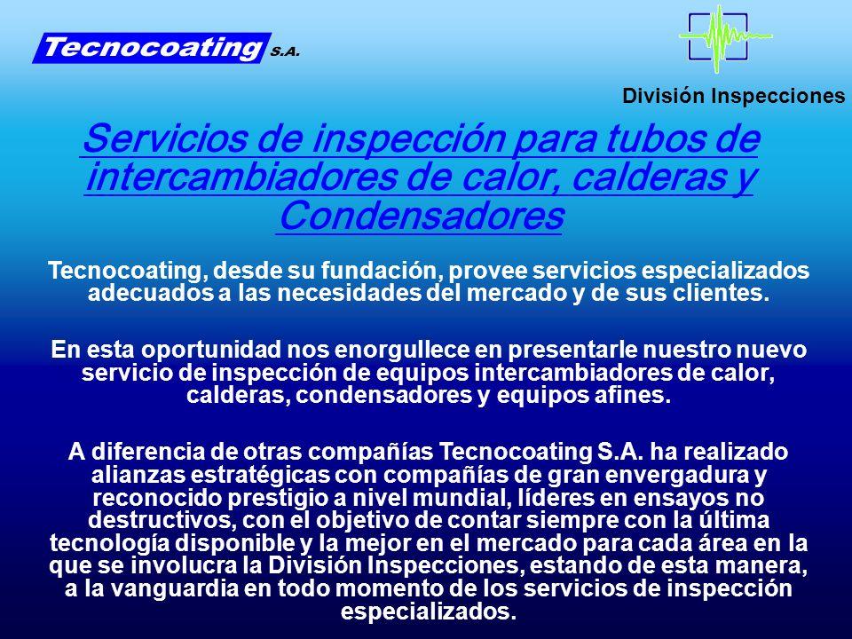 División Inspecciones Servicios de inspección para tubos de intercambiadores de calor, calderas y Condensadores Tecnocoating, desde su fundación, prov