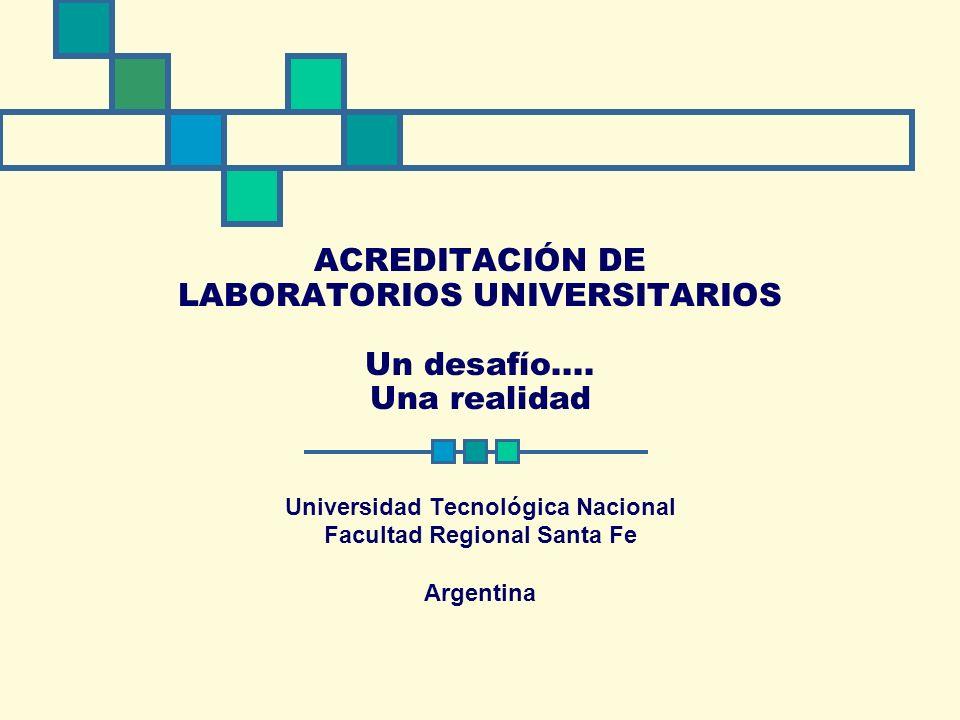 ACREDITACIÓN DE LABORATORIOS UNIVERSITARIOS Un desafío....
