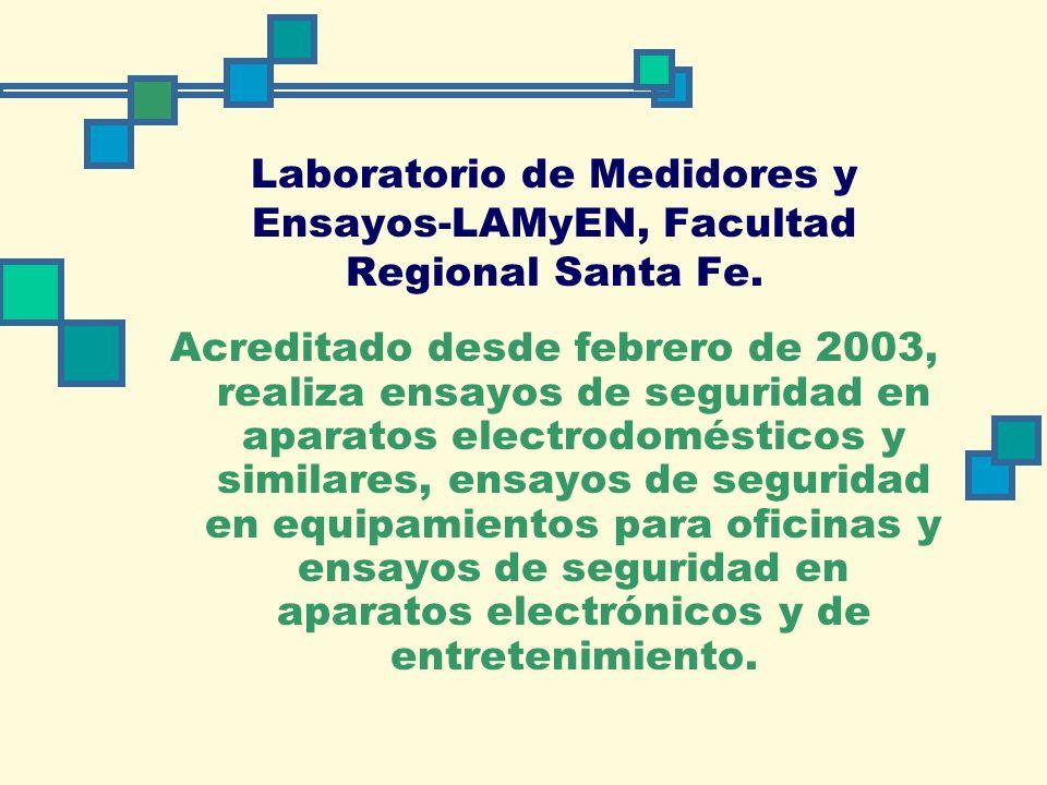 Laboratorio de Medidores y Ensayos-LAMyEN, Facultad Regional Santa Fe.