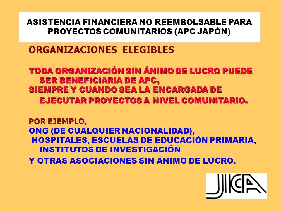 ASISTENCIA FINANCIERA NO REEMBOLSABLE PARA PROYECTOS COMUNITARIOS (APC JAPÓN) COBERTURA DEL PROGRAMA: COBERTURA DEL PROGRAMA: UN PROYECTO PUEDE SER ELEGIDO PARA SER FINANCIADO SIEMPRE Y CUANDO ESTÉ DIRIGIDO A LA ASISTENCIA COMUNITARIA.