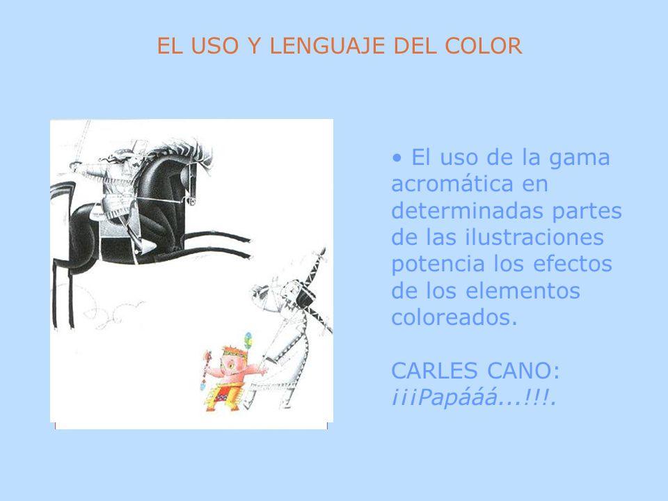 El uso de la gama acromática en determinadas partes de las ilustraciones potencia los efectos de los elementos coloreados. CARLES CANO: ¡¡¡Papááá...!!