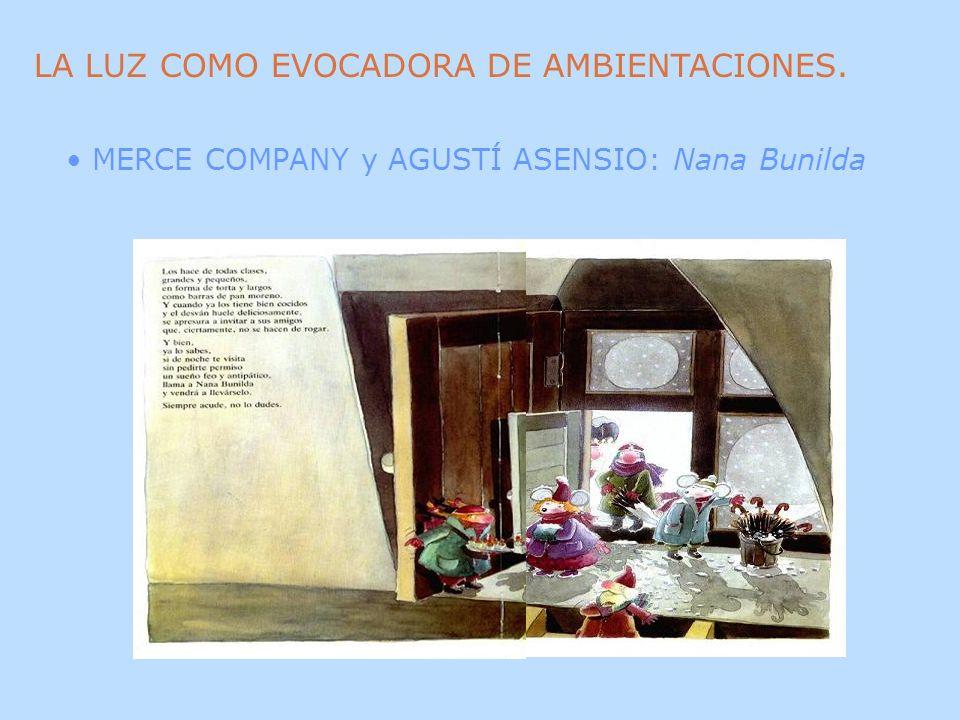 LA LUZ COMO EVOCADORA DE AMBIENTACIONES. MERCE COMPANY y AGUSTÍ ASENSIO: Nana Bunilda