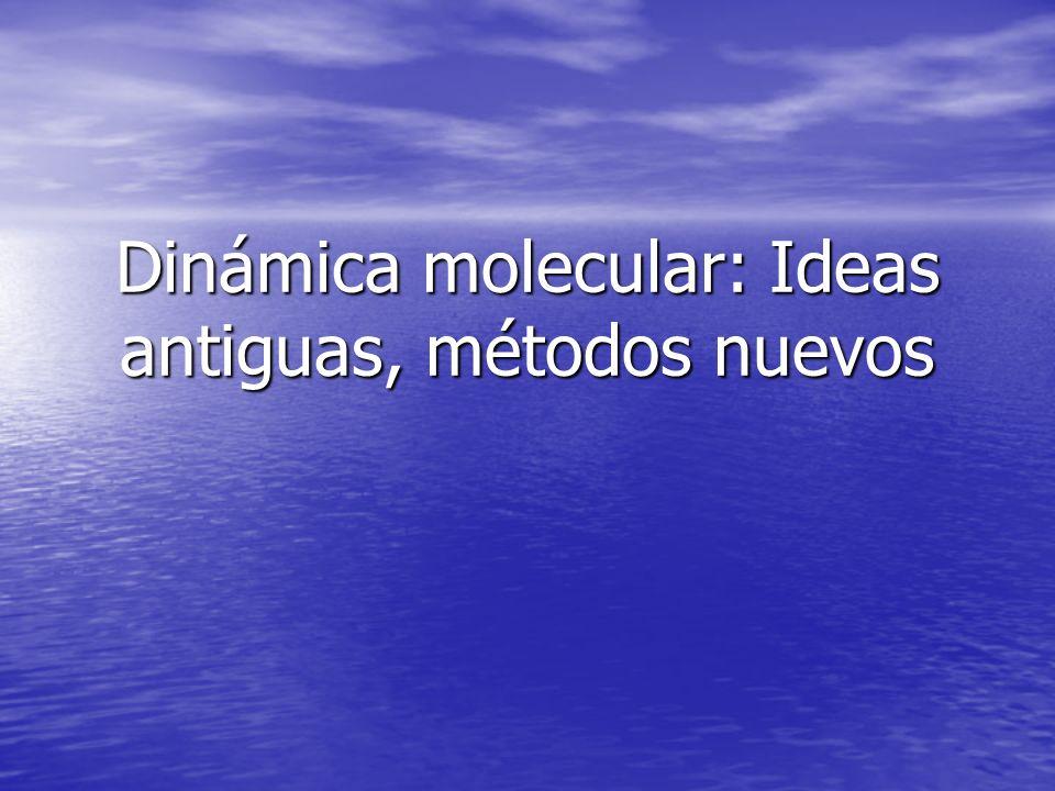 Dinámica molecular: Ideas antiguas, métodos nuevos