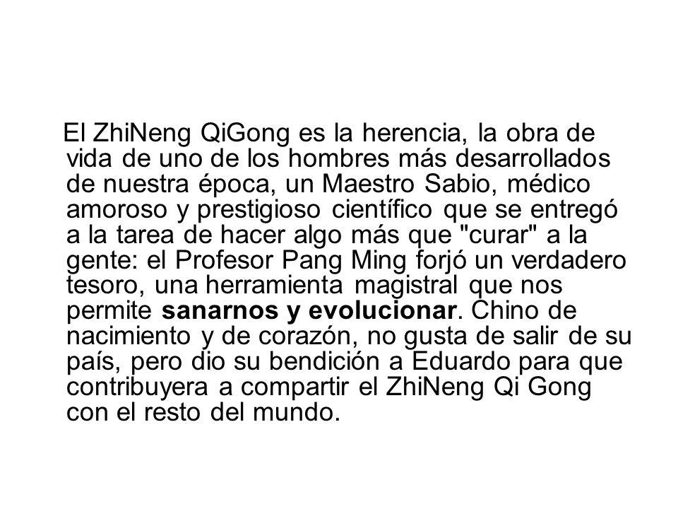 El ZhiNeng QiGong es la herencia, la obra de vida de uno de los hombres más desarrollados de nuestra época, un Maestro Sabio, médico amoroso y prestig