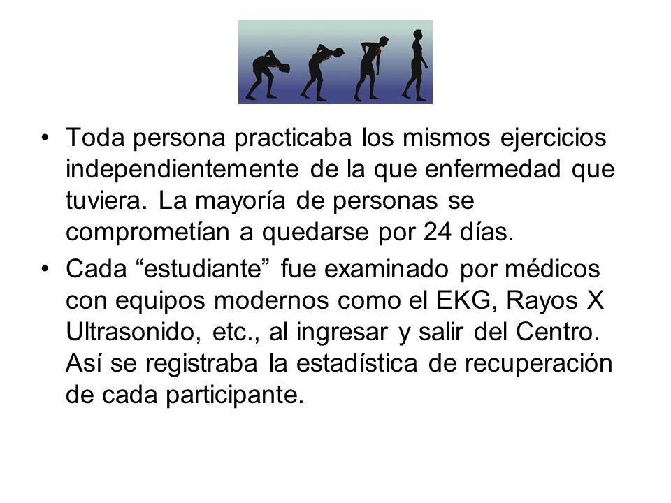 Toda persona practicaba los mismos ejercicios independientemente de la que enfermedad que tuviera. La mayoría de personas se comprometían a quedarse p