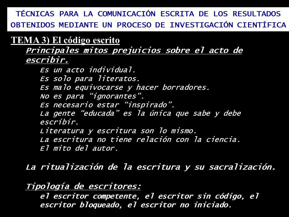 TÉCNICAS PARA LA COMUNICACIÓN ESCRITA DE LOS RESULTADOS OBTENIDOS MEDIANTE UN PROCESO DE INVESTIGACIÓN CIENTÍFICA TEMA 3) El código escrito Principale