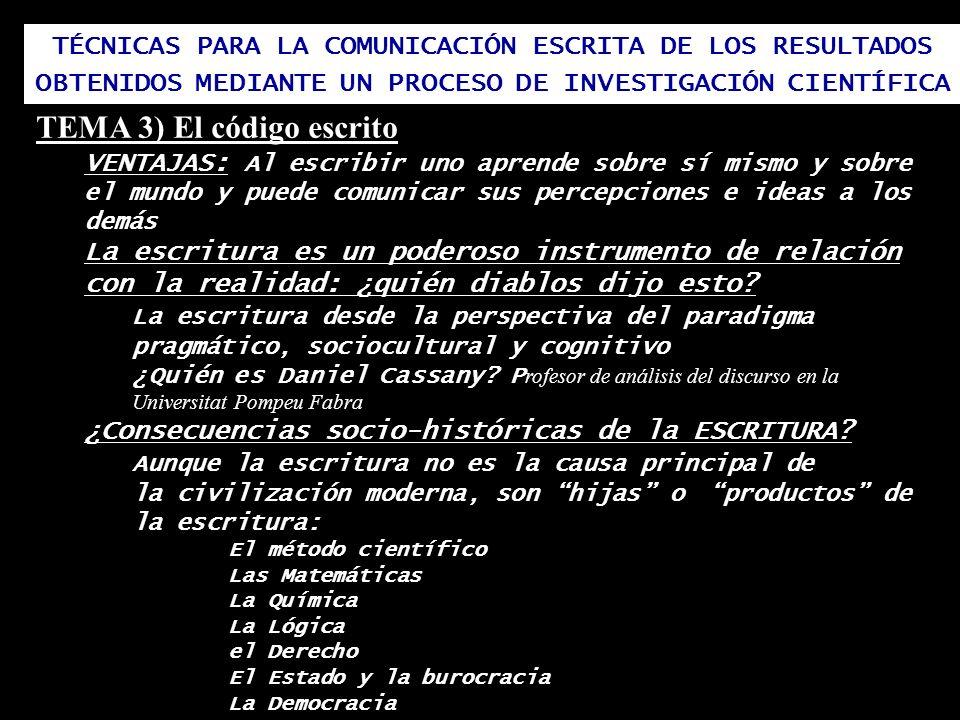 TÉCNICAS PARA LA COMUNICACIÓN ESCRITA DE LOS RESULTADOS OBTENIDOS MEDIANTE UN PROCESO DE INVESTIGACIÓN CIENTÍFICA TEMA 3) El código escrito VENTAJAS: