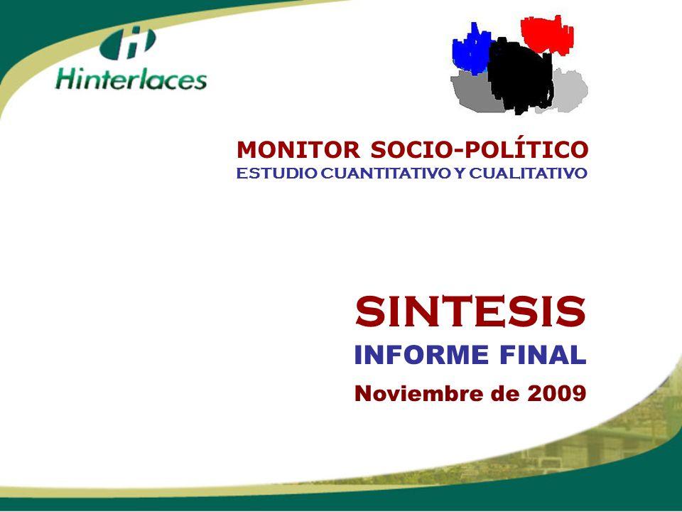 SINTESIS INFORME FINAL Noviembre de 2009 ESTUDIO CUANTITATIVO Y CUALITATIVO MONITOR SOCIO-POLÍTICO