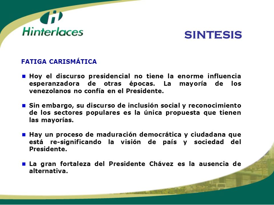 FATIGA CARISMÁTICA Hoy el discurso presidencial no tiene la enorme influencia esperanzadora de otras épocas. La mayoría de los venezolanos no confía e