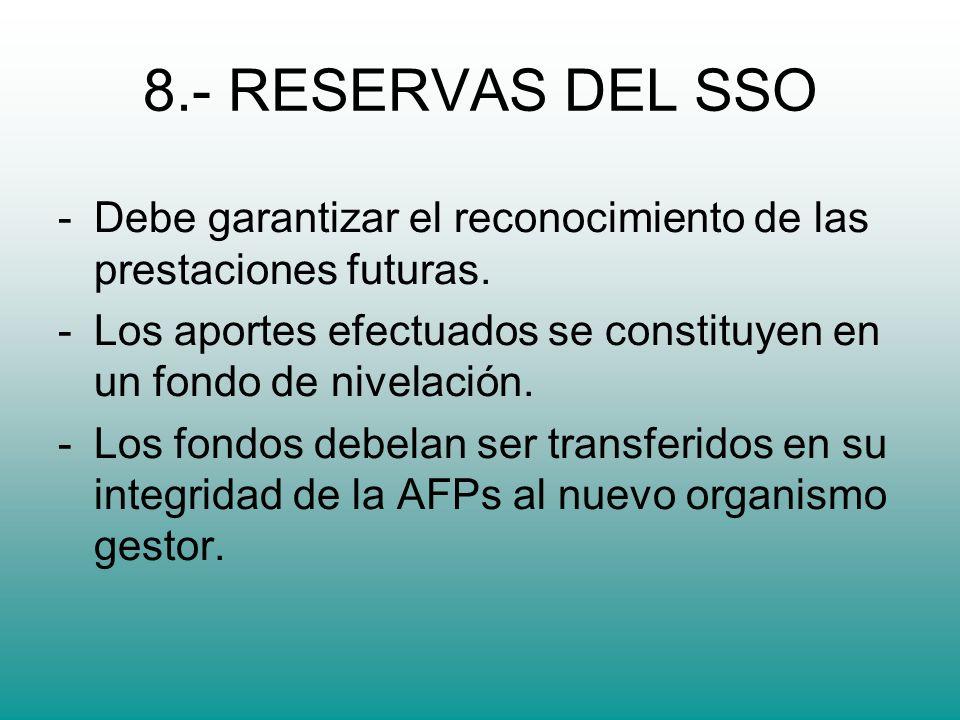8.- RESERVAS DEL SSO -Debe garantizar el reconocimiento de las prestaciones futuras.