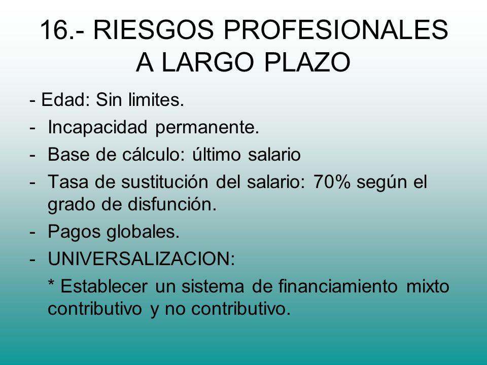 16.- RIESGOS PROFESIONALES A LARGO PLAZO - Edad: Sin limites.