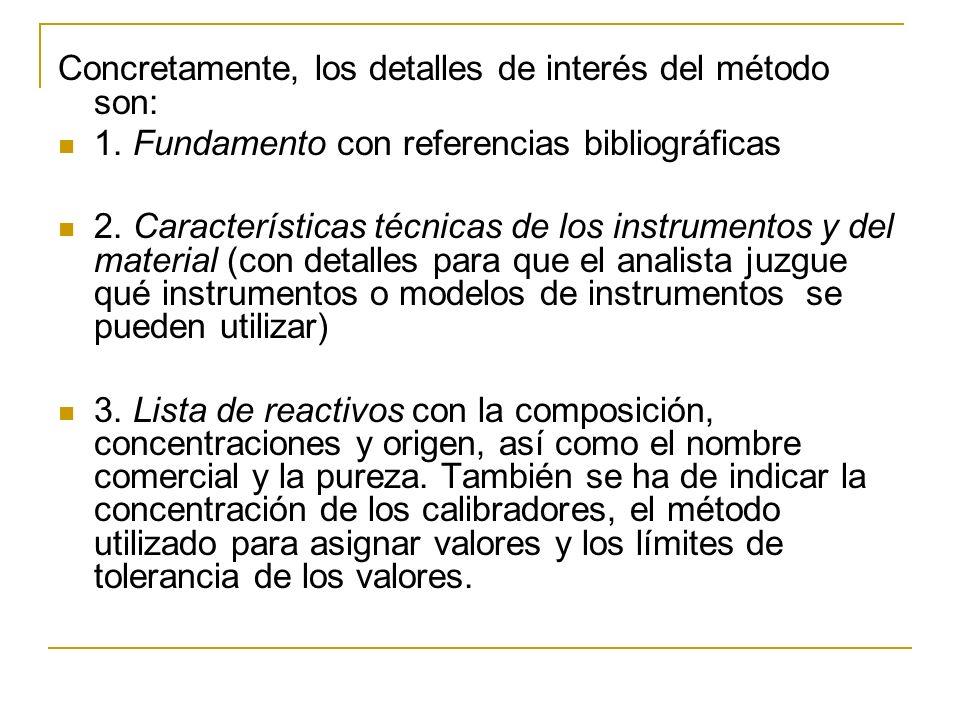 Concretamente, los detalles de interés del método son: 1. Fundamento con referencias bibliográficas 2. Características técnicas de los instrumentos y