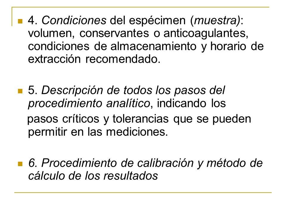 4. Condiciones del espécimen (muestra): volumen, conservantes o anticoagulantes, condiciones de almacenamiento y horario de extracción recomendado. 5.