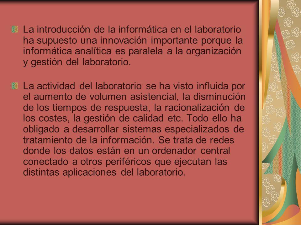 La introducción de la informática en el laboratorio ha supuesto una innovación importante porque la informática analítica es paralela a la organizació