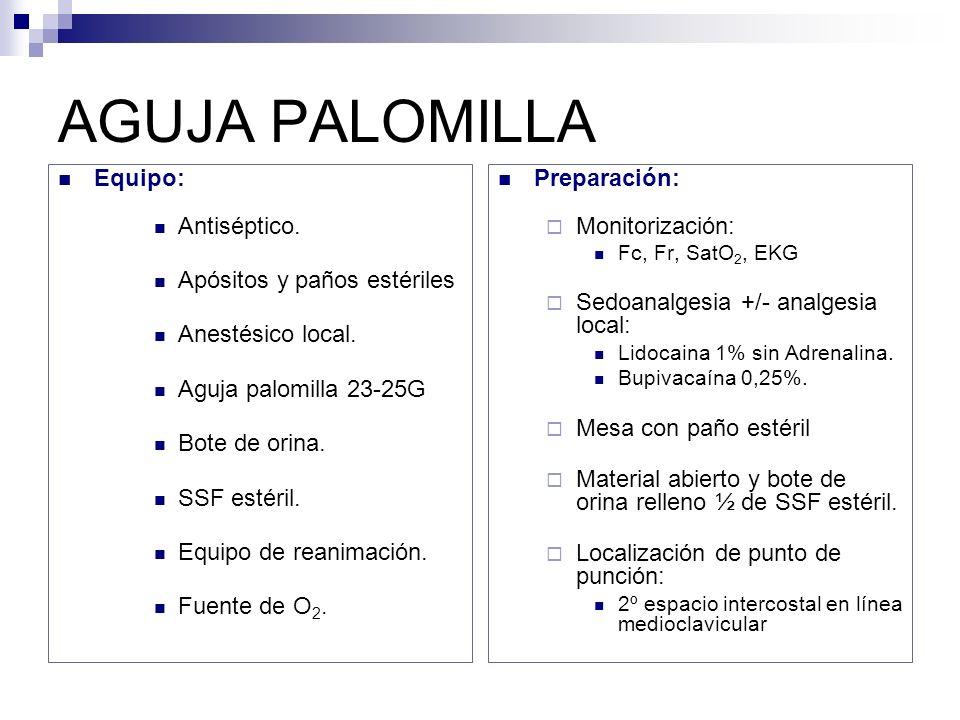 AGUJA PALOMILLA Equipo: Antiséptico.Apósitos y paños estériles Anestésico local.
