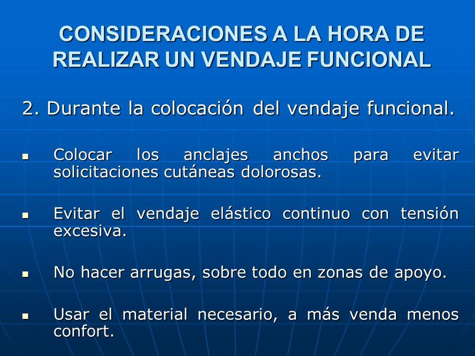 CONSIDERACIONES A LA HORA DE REALIZAR UN VENDAJE FUNCIONAL 2. Durante la colocación del vendaje funcional. Colocar los anclajes anchos para evitar sol