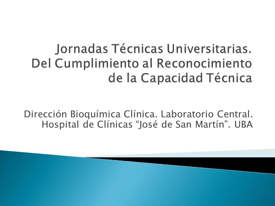 Dirección Bioquímica Clínica. Laboratorio Central. Hospital de Clínicas José de San Martín. UBA