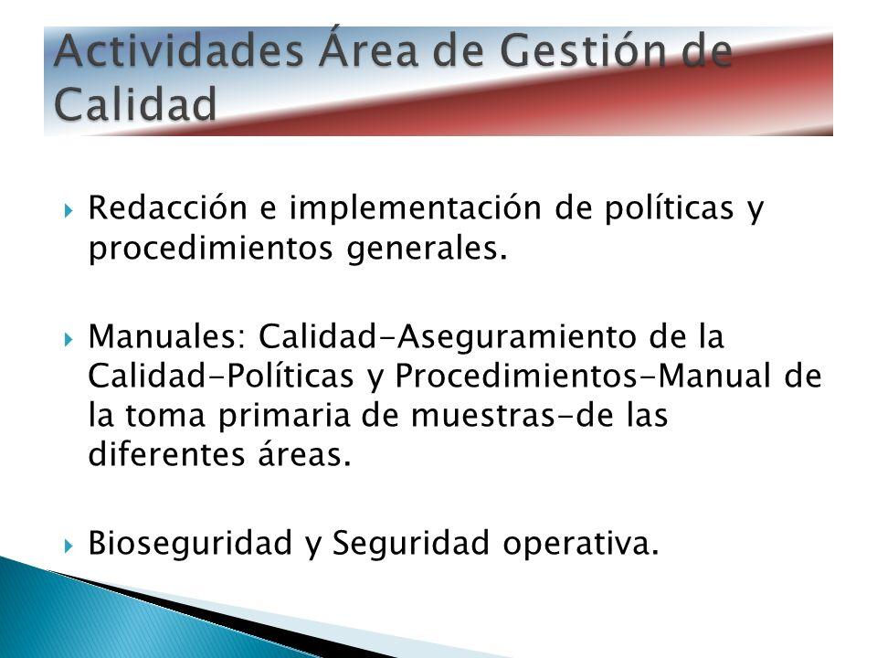 Redacción e implementación de políticas y procedimientos generales. Manuales: Calidad-Aseguramiento de la Calidad-Políticas y Procedimientos-Manual de