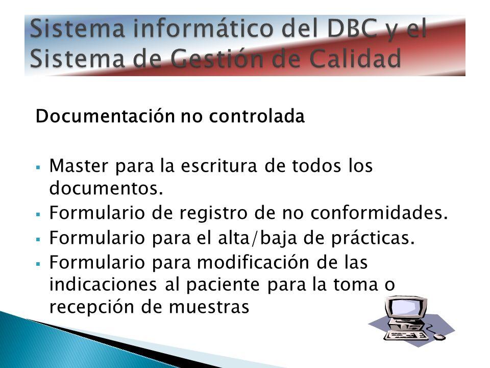 Documentación no controlada Master para la escritura de todos los documentos. Formulario de registro de no conformidades. Formulario para el alta/baja