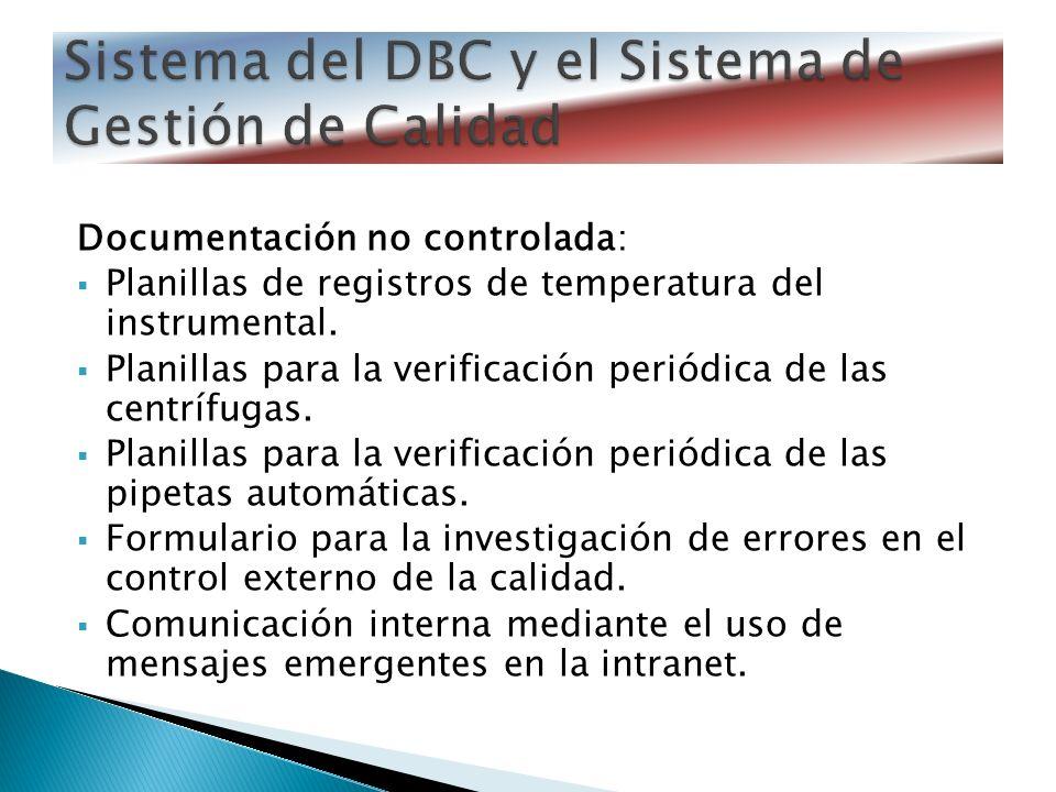 Documentación no controlada: Planillas de registros de temperatura del instrumental. Planillas para la verificación periódica de las centrífugas. Plan