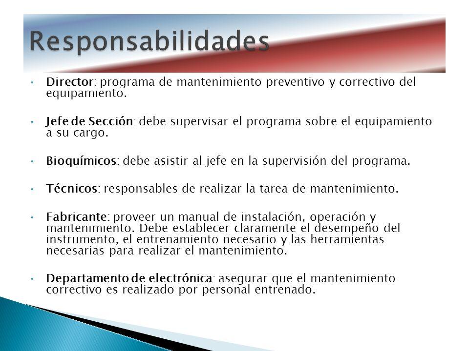 Director: programa de mantenimiento preventivo y correctivo del equipamiento.