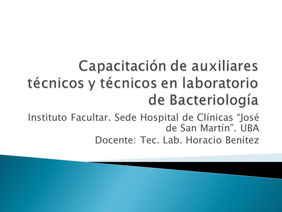 Instituto Facultar. Sede Hospital de Clínicas José de San Martín. UBA Docente: Tec. Lab. Horacio Benítez