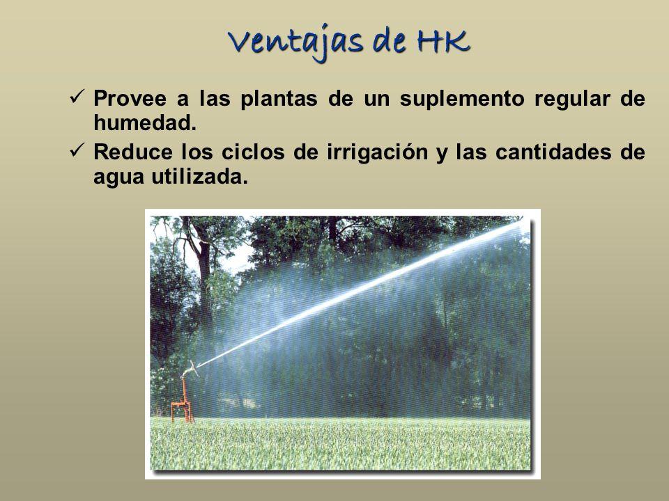 Ventajas de HK Provee a las plantas de un suplemento regular de humedad. Reduce los ciclos de irrigación y las cantidades de agua utilizada.