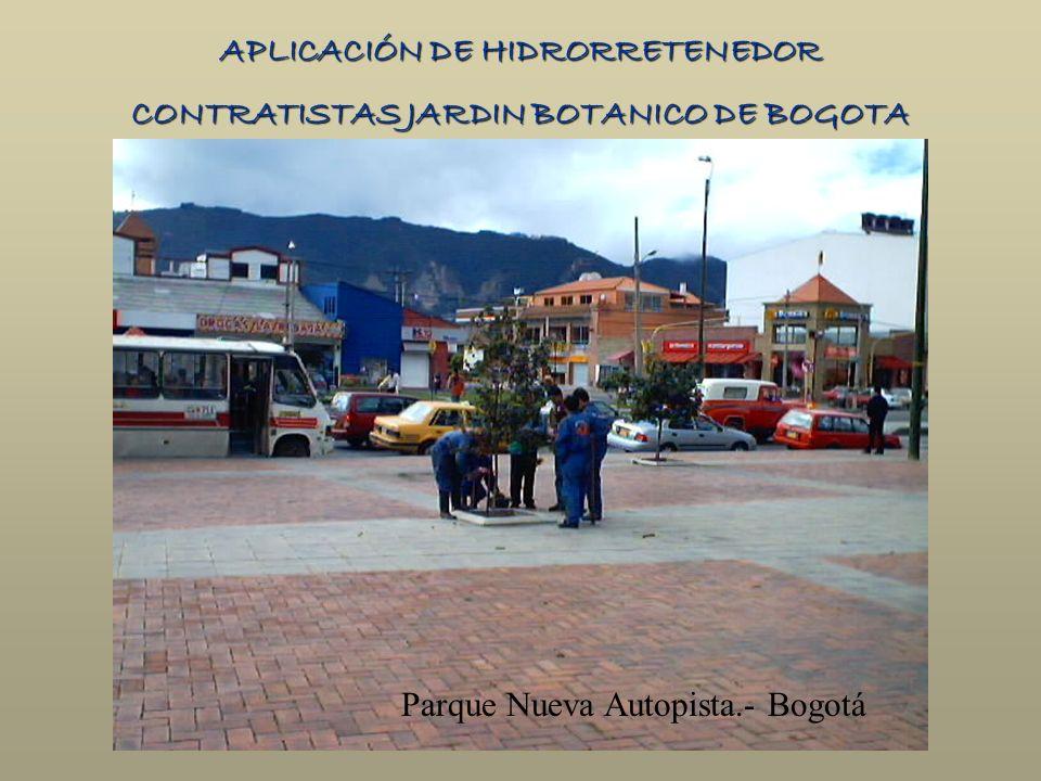 APLICACIÓN DE HIDRORRETENEDOR CONTRATISTAS JARDIN BOTANICO DE BOGOTA Parque Nueva Autopista.- Bogotá
