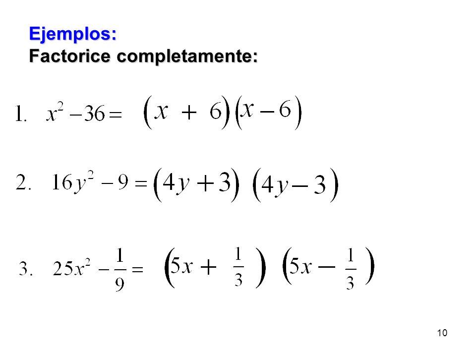 9 Una diferencia de cuadrados es un binomio de la forma a 2 – b 2. La factorización de una diferencia de cuadrados es a 2 – b 2 =(a + b)(a –b). Esta t