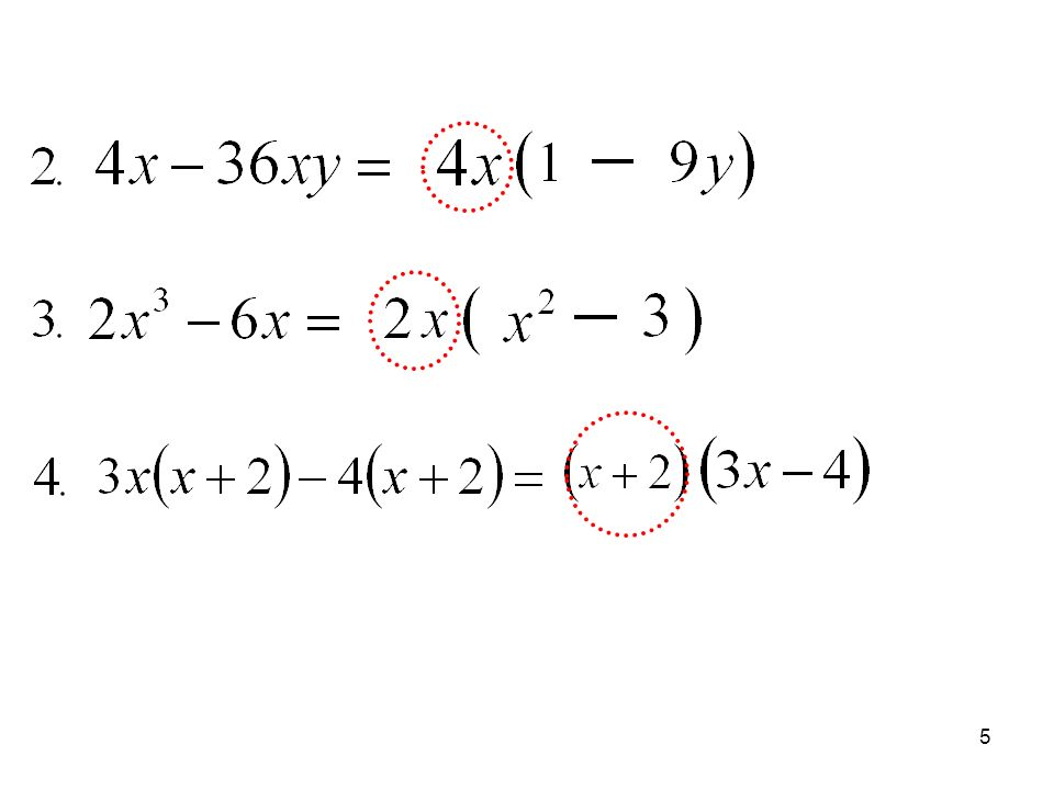 4 Un factor se dice que es factor común si es un factor de todos los términos de un polinómio. Esta técnica consiste en encontrar los factores comunes