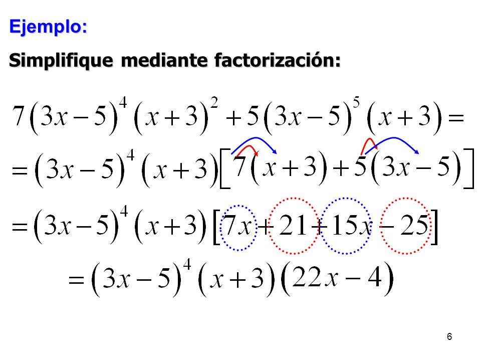 6 Ejemplo: Simplifique mediante factorización: