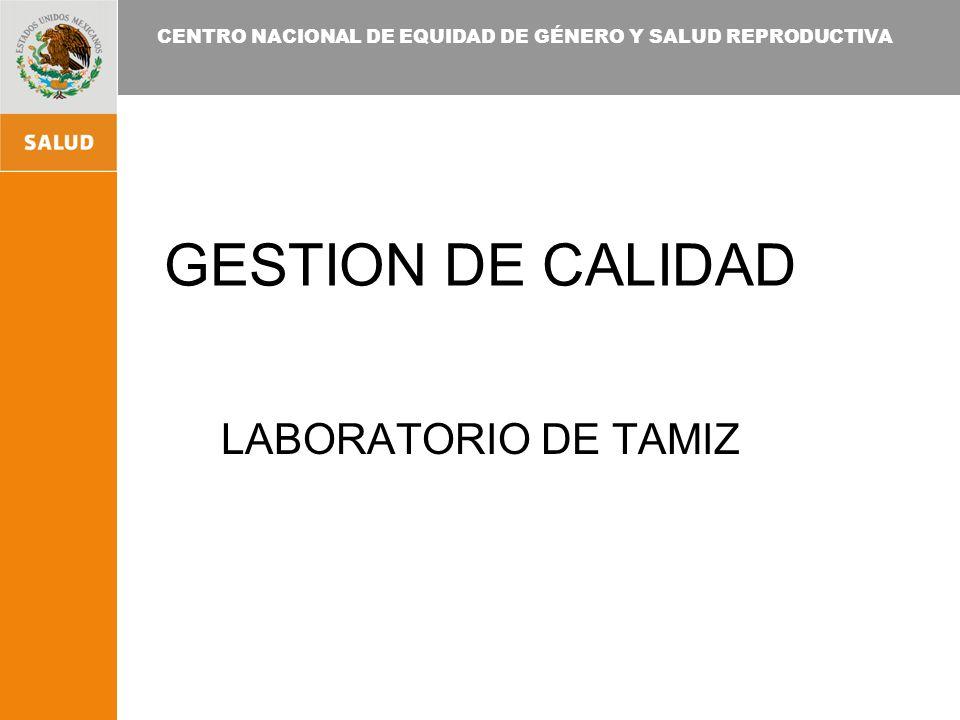 CENTRO NACIONAL DE EQUIDAD DE GÉNERO Y SALUD REPRODUCTIVA GESTION DE CALIDAD LABORATORIO DE TAMIZ