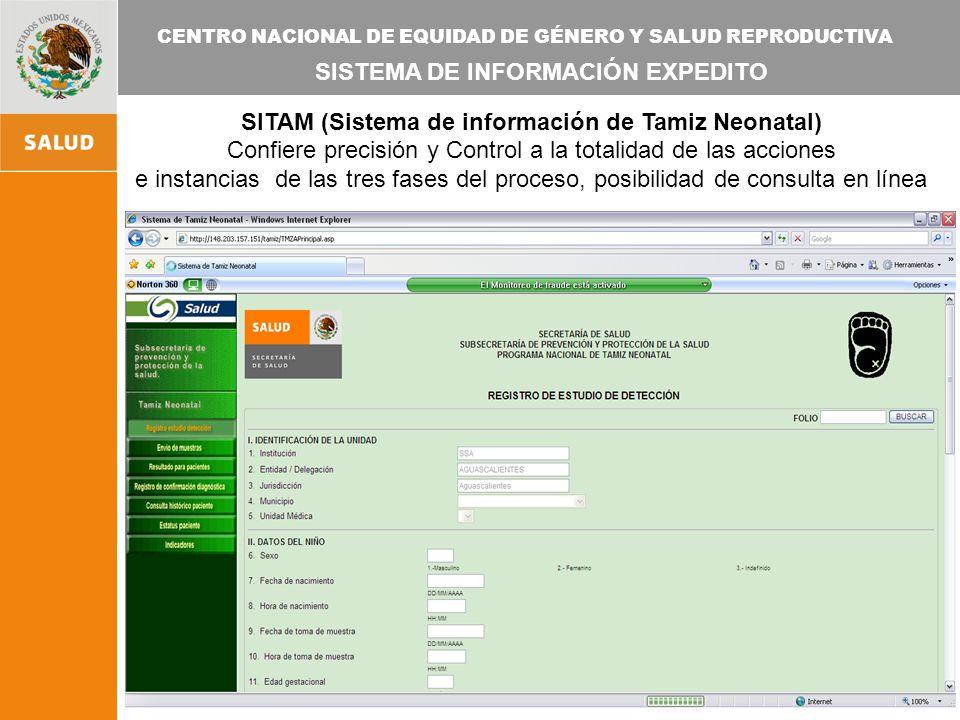 CENTRO NACIONAL DE EQUIDAD DE GÉNERO Y SALUD REPRODUCTIVA SITAM (Sistema de información de Tamiz Neonatal) Confiere precisión y Control a la totalidad