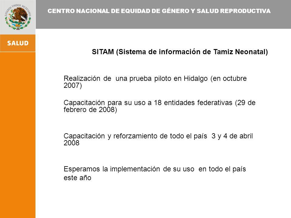 CENTRO NACIONAL DE EQUIDAD DE GÉNERO Y SALUD REPRODUCTIVA Realización de una prueba piloto en Hidalgo (en octubre 2007) Capacitación para su uso a 18