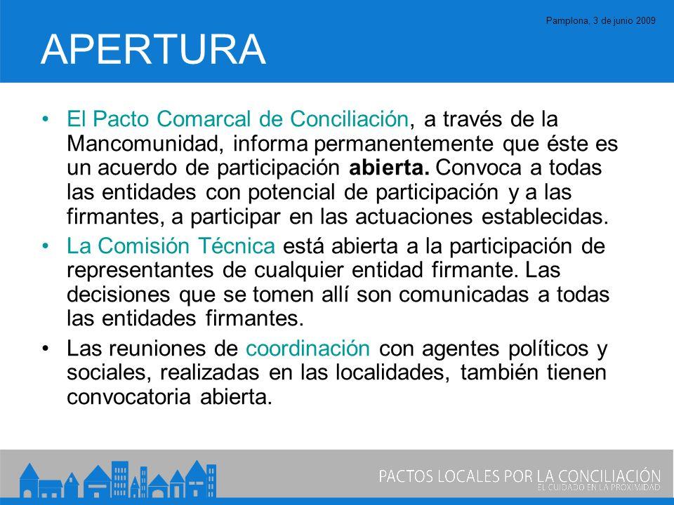 Pamplona, 3 de junio 2009 APERTURA El Pacto Comarcal de Conciliación, a través de la Mancomunidad, informa permanentemente que éste es un acuerdo de participación abierta.